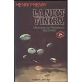 La Nuit Finira.Memoires De Resistance 1940-1945 de henri frenay