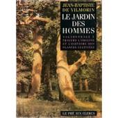 Le Jardin Des Hommes - L'histoire Des Plantes Cultiv�es de Marcel Cl�bant