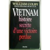 Vietnam - Histoire Secr�te D'une Victoire Perdue de William Colby