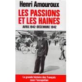 La Grande Histoire Des Fran�ais Sous L'occupation - Volume 5, Les Passions Et Les Haines (Avril-D�cembre 1942) de Henri Amouroux