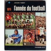 L'ann�e Du Football 1975 de jacques thibert