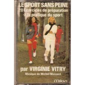 Virginie Vitry - K7 Audio - Le Sport Sans Peine - 20 Exercices De Pr�paration � La Pratique Du Sport