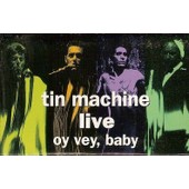 Tin Machine - K7 Audio - Live- Oy Vey, Baby