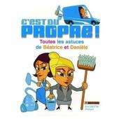 C'est Du Propre !Toutes Les Astuces De B�atrice & Dani�le de fremantlemedia, fremantlemedia