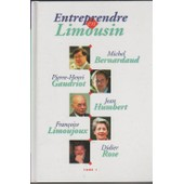 Entreprendre En Limousin de Bernardaud Michel