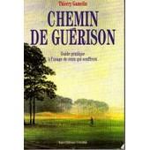 Chemin De Gu�rison de Thierry Gamelin