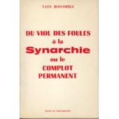 Du Viol Des Foules � La Synarchie Ou Le Complot Permanent de yann moncomble
