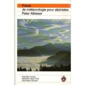 Pr�cis De M�t�orologie Pour Alpinistes de Club Alpin Suisse