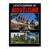 L'encyclop�die Du Mod�lisme - Tome 6, Les Dioramas de Histoire & Collections