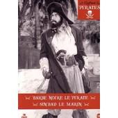 Coffret Pirates : Sinbad Le Marin + Barbe Noire Le Pirate - Pack de Richard Wallace