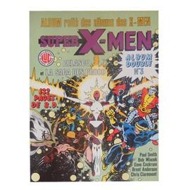 Album Reli� Des Albums Des X-Men N� 3 : Les �tranges X-Men N�6 Belasco N�7 La Saga Des Brood
