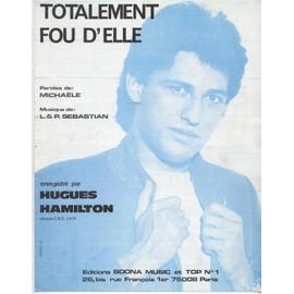 Hugues Hamilton - Totalement fou d'elle - Partition Chant & Piano - 1982