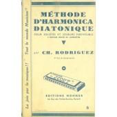 Methode D'harmonica Diatonique Pour Solistes Et Joueurs Individuels , 5 �me Edition Revue Et Compl�t�e de Ch Rodriguez