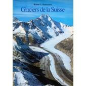 Glaciers De La Suisse de Bachmann, Robert C.