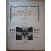 La Vie De Notre Seigneur J�sus-Christ. En 2 Tomes de Tissot, J.-James