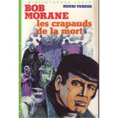 Bob Morane, Les Crapauds De La Mort de henri vernes