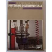 Physique Instrumentale Tome 2 - Electricit� de Prunet