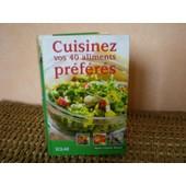 Cuisinez Vos 40 Aliments Preferes de Marie-Claude Bisson