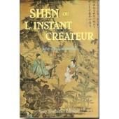 Shen Ou L'instant Cr�ateur de Jean-Marc Eyssalet