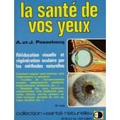 La Sant� De Vos Yeux de passebecq a. et j.