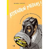 Attention M�dias ! de Michel Collon