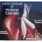 Danse Classique Et Mecanismes Corporels de Laane, Rose-Marie