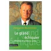 Le Grand �chiquier - L'am�rique Et Le Reste Du Monde de Zbigniew Brzezinski