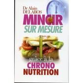 Mincir Sur Mesure Gr�ce � La Chrono Nutrition de alain delabos