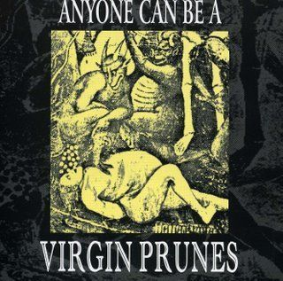 Anyone Can Be A Virgin Prunes Tribute