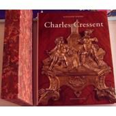 Charles Cressent : Le Plus Grand �b�niste Du Xviiie Si�cle de Alexandre Prad�re