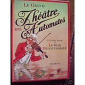 Le Grand Th��tre Des Automates de Lothar Meggendorfer