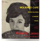 Chante En Espagnol/Moliendo Cafe/Maria Dolores/Llamane/Bahia - Gloria Lasso