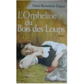 L'orpheline Du Bois Des Loups de Dupuy Marie Bernadette