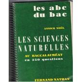 Les A B C Du Bac - Les Sciences Naturelles - En 250 Questions. 1965 de NO�L, Annick