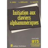Initiation Aux Claviers Alphanum�riques - Bts, Formation Continue de Eliane Dieu
