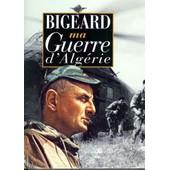 Ma Guerre D'alg�rie de Marcel Bigeard