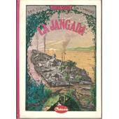 La Jangada - Huit Cents Lieues Sur L'amazone de l�on benett