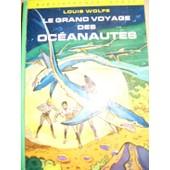 Le Grand Voyage Des Oc�anautes. Illustrations De Jean Sidobre de WOLFE (Louis)