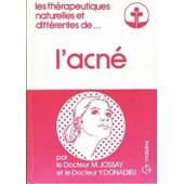 Les Th�rapeutiques Naturelles Et Diff�rentes De L'acn� de Yves Donadieu