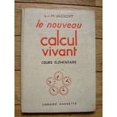 Le Nouveau Calcul Vivant. Cours �l�mentaire de VASSORT L. et M.