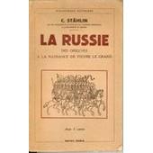 La Russie Des Origines � La Naissance De Pierre Le Grand. Avec 3 Cartes de Stahlin C
