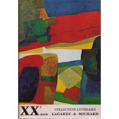 Lagarde Et Michard : Xxe Siecle (20�me Si�cle) de Andr� LAGARDE, Laurent MICHARD