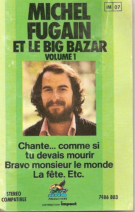 K7 Cassette Audio Michel Fugain Et Le Big Bazar Vol 1