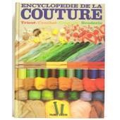 Encyclop�die De La Couture : Tricot, Crochet, Couture, Broderie de Janet Kirkwood, Ilse Gray, Lindsay Vernon, Elizabeth Ashurst, Margaret Maino