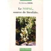 Le Nopal, Source De Bienfaits de Dr Christian Diehl