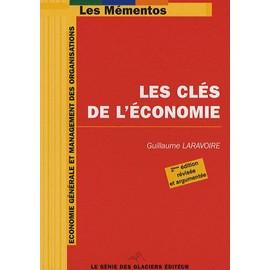 Les Clés De L'économie - Guillaume Laravoire