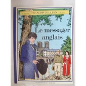 Le Messager Anglais ( Francois Jullien ) de f. dehousse