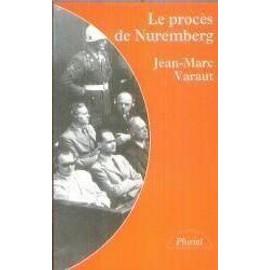 Le Procès De Nuremberg - Jean-Marc Varaut