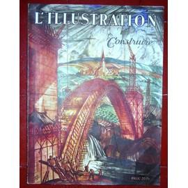 L'illustration, N� 5124, 24 Mai 1941. N� Sp�cial : Construire. Contient Entre Autres : Comment Construire La France Nouvelle, Par P.E. Cadilhac (4 P.). Quelques Consid�rations Sur ...