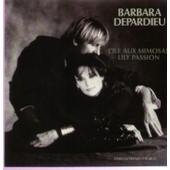 L'ile Aux Mimosas (Luc Plamendon / Barbara) / Lily Passion ( Barbara - Plamendon / Barbara) (Enregistrement Public Au Zenith) - Barbara, Depardieu